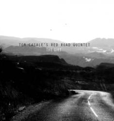 Tom Casale Red Road Quintet The Gift