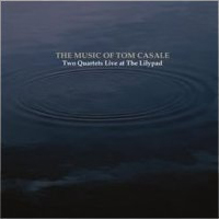 Tom Casale Two Quartets Live At the Lilypad